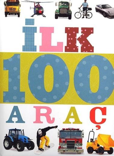 İlk 100 D.-Araç (Küçük Dolgu Kapak)-Çiçek Yayıncılık